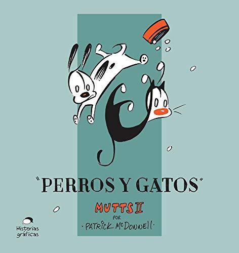 Perros y Gatos (2) (Mutts) (Spanish Edition)