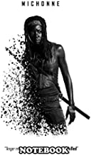 Notebook: Michonne , Journal for Writing, College Ruled Size 6