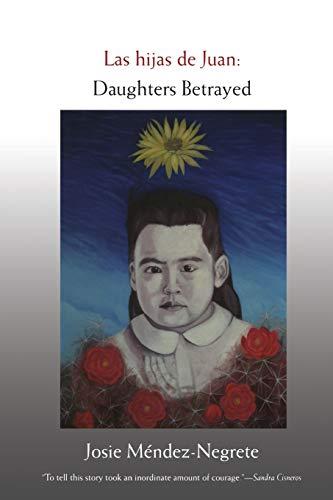 Las hijas de Juan: Daughters Betrayed (Latin America Otherwise) (English and Spanish Edition)