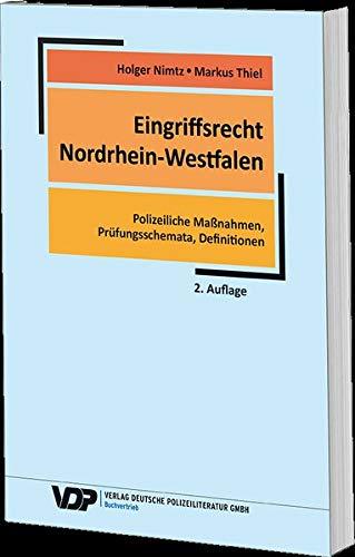 Eingriffsrecht Nordrhein-Westfalen: Polizeiliche Maßnahmen, Prüfungsschemata, Definitionen: Polizeiliche Manahmen, Prfungsschemata, Definitionen (VDP-Fachbuch)