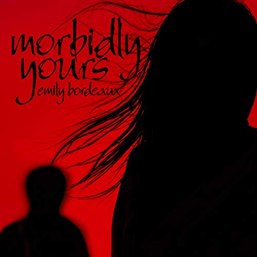 Morbidly Yours  By  cover art
