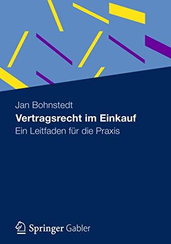 Vertragsrecht im Einkauf: Ein Leitfaden für Die Praxis (German Edition)