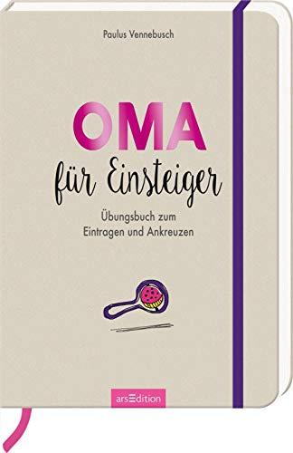 Oma für Einsteiger: Übungsbuch zum Eintragen und Ankreuzen (Einsteiger-Reihe)