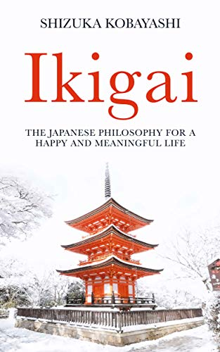 Ikigai: The Japanese Philosophy for a Happy and Meaningful Life (English Edition)
