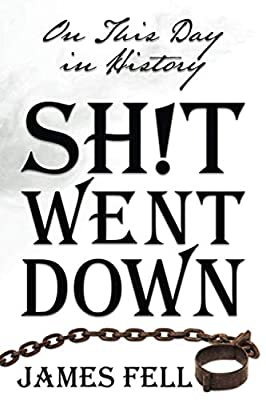 On This Day in History Sh!t Went Down from BFW Publishing