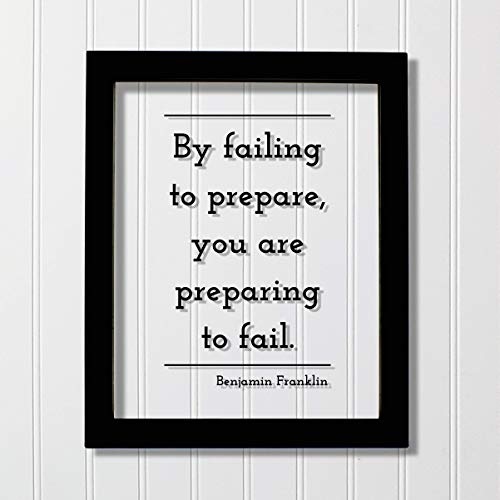 Benjamin Franklin - Floating Quote - By failing to prepare, you are preparing to fail - Prepared Planning Business Success Practice Training
