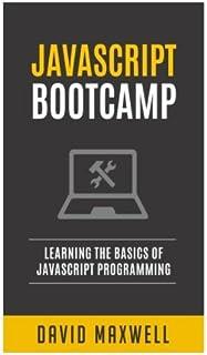 JavaScript: Bootcamp - Learn the Basics of JavaScript Programming in 2 Weeks (FREE Books, Angularjs, jQuery, JavaScript Vi...