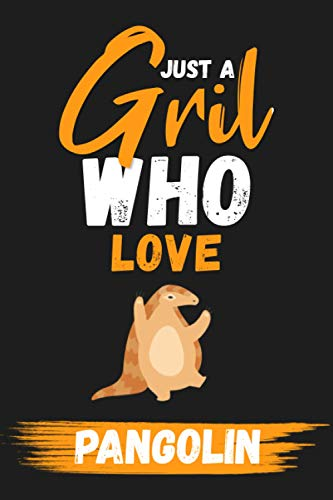Just A Girl Who Love Pangolin: lined Journal - Blank Paperback for Writing - notebook, Ruled, Writing – Birthday gift idea