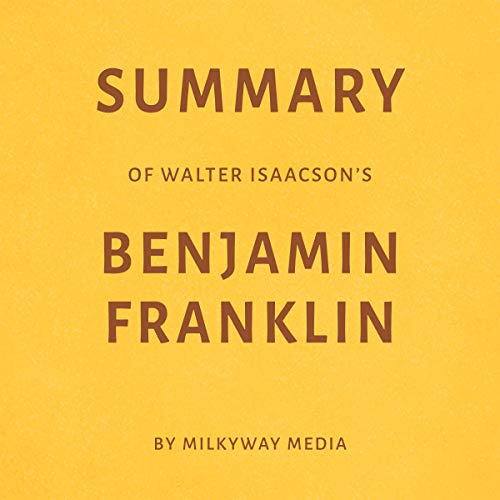 Summary of Walter Isaacson's Benjamin Franklin by Milkyway Media Titelbild