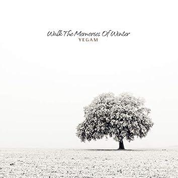 Walk The Memories Of Winter