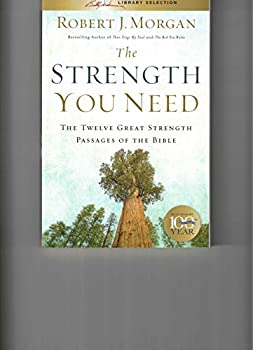 Paperback The Strength You Need: The Twelve Great Strength Passages Of The Bible Book