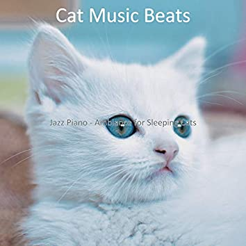 Jazz Piano - Ambiance for Sleeping Cats