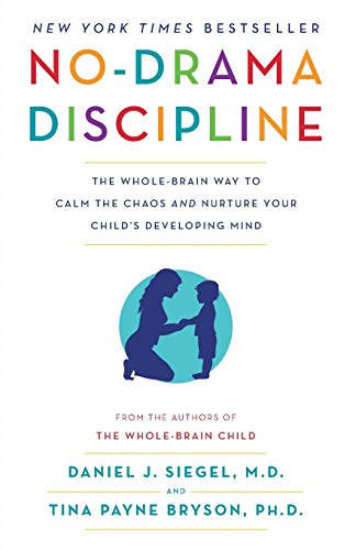 Compare Textbook Prices for No-Drama Discipline: The Whole-Brain Way to Calm the Chaos and Nurture Your Child's Developing Mind Illustrated Edition ISBN 9780345548061 by Siegel, Daniel J.,Bryson, Tina Payne
