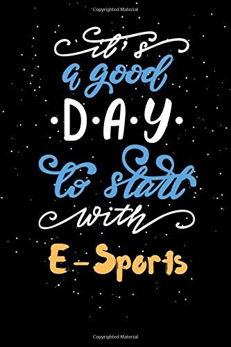 It's a good day to start with  E-Sports: Lined Diary sporting / Sport Journal Gift, 120 Pages, 6x9, Soft Cover, Matte Finish