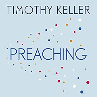 Preaching     Communicating Faith in an Age of Scepticism              By:                                                                                                                                 Timothy Keller                               Narrated by:                                                                                                                                 Sean Pratt                      Length: 6 hrs and 11 mins     23 ratings     Overall 4.8