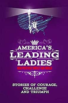 AMERICA'S LEADING LADIES who positively impact the world.: Stories of Courage, Challenge and Triumph by [Pat Sampson, 50 Women of Distinction]
