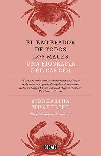 El emperador de todos los males / The Emperor of All Maladies: A Biography of Cancer (Spanish Editio