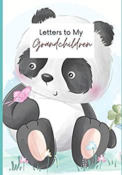 Letters to My Grandchildren  Write Your Memories Lessons and Keepsakes for your Grandkids