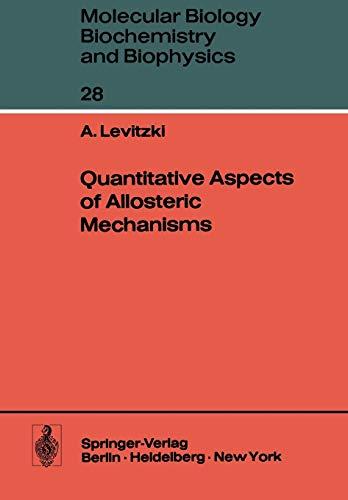 Quantitative Aspects of Allosteric Mechanisms (Molecular Biology, Biochemistry and Biophysics Molekularbiologie, Biochemie und Biophysik (28), Band 28)