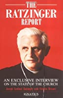 The Ratzinger Report: An Exclusive Interview on the State of the Church by Joseph Cardinal Ratzinger Vittorio Messori(1987-08-01)