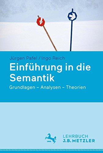 Einführung in die Semantik: Grundlagen – Analysen – Theorien
