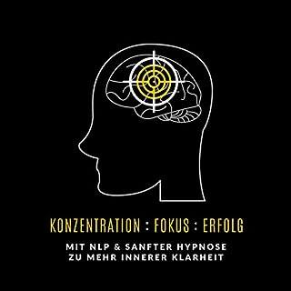 Konzentration. Fokus. Erfolg     Mit NLP & sanfter Hypnose zu mehr innerer Klarheit              Autor:                                                                                                                                 Patrick Lynen                               Sprecher:                                                                                                                                 Patrick Lynen,                                                                                        Tanja Kohl                      Spieldauer: 24 Min.     15 Bewertungen     Gesamt 4,5