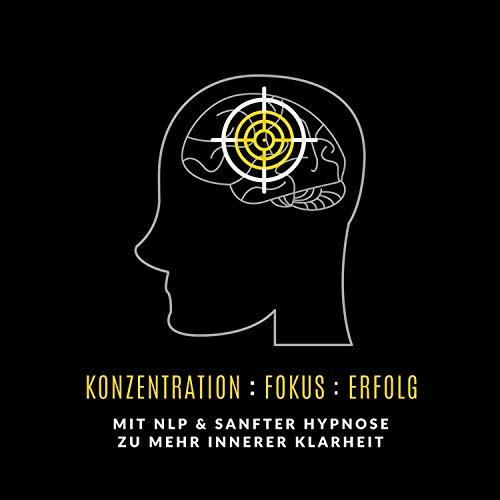 Konzentration. Fokus. Erfolg Titelbild