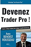 Devenez trader pro !: Bourse, Trading, Scalping, Day-Trading : le guide immersif 2.0 (Les Pros de l'Eco)