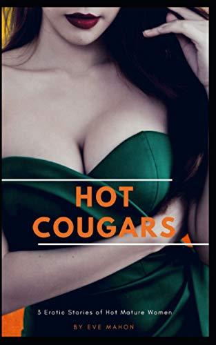 Hot Cougars: 3 Erotic Stories of Hot Mature Women