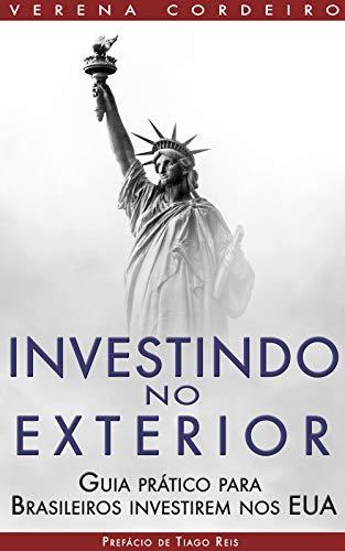 Investindo no Exterior: Guia Prático para Brasileiros Investirem nos EUA (1)