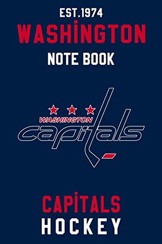 Washington Capitals : Washington Capitals Notebook & Journal - NHL Fan Essential : NHL Hockey Sport Notebook - Journal - Diary: Washington Capitals Fan Appreciation - 110 pages | Size: 6 x 9 inches