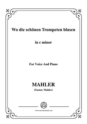 Mahler-Wo die schönen Trompeten blasen in c minor,for Voice and Piano (German Edition)