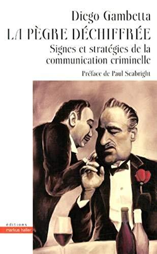 La pègre déchiffrée : Signes et stratégies de la communication criminelle