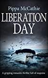 LIBERATION DAY: A gripping romantic thriller full of suspense (English Edition)