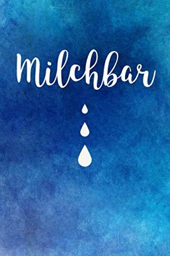 Milchbar: Stilltagebuch zum Ausfüllen - Vorgedrucktes, einfach zu führendes Stillprotokoll für Mama und Baby, Notizbuch für Mütter mit neugeborenem ... Stillen, etwa DIN A5 (15,3 x 22,9 cm), blau