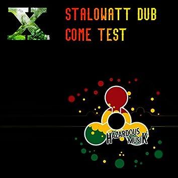 Stalowatt Dub/Come Test