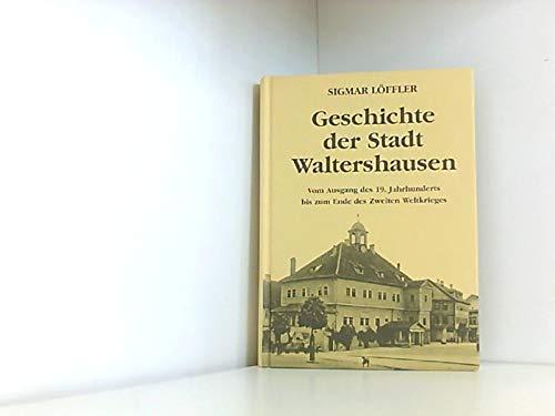 Geschichte der Stadt Waltershausen / Geschichte der Stadt Waltershausen: Vom Ausgang des 19. Jahrhunderts bis zum Ende des Zweiten Weltkrieges