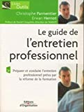 Le guide de l'entretien professionnel - Dans le cadre de la réforme de la formation professionnelle.