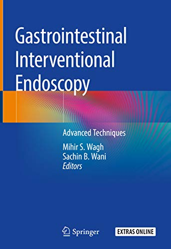 Gastrointestinal Interventional Endoscopy: Advanced Techniques (English Edition)