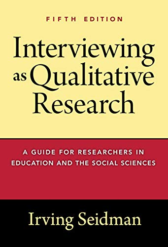 Compare Textbook Prices for Interviewing as Qualitative Research: A Guide for Researchers in Education and the Social Sciences 5 Edition ISBN 9780807761489 by Seidman, Irving