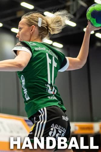 HANDBALL: Cahier d'entraînement - Journal de bord – Améliorer vos entraînements et vos compétences avec ce carnet original pour tous les passionnés de handball!