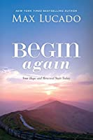Begin Again: Your Hope and Renewal Start Today
