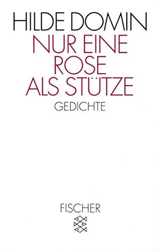 Nur eine Rose als Stütze: Gedichte
