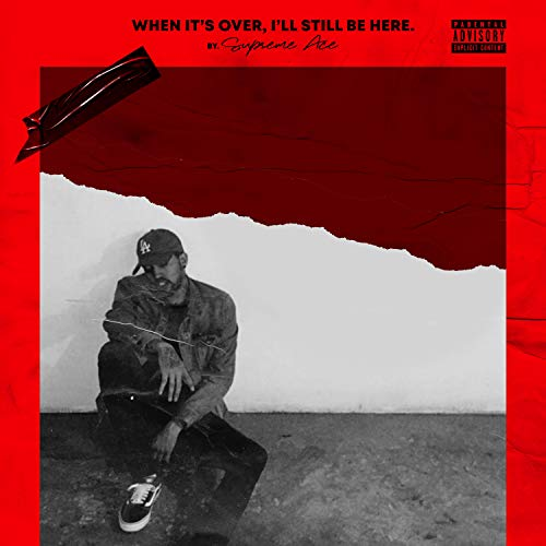 When it's over, I'll still be here [Explicit]