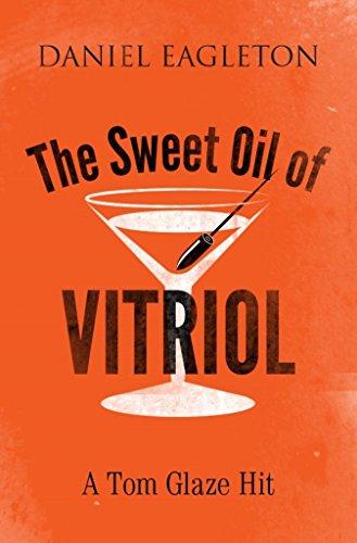 The Sweet Oil of Vitriol: A Tom Glaze Hit (The Tom Glaze series Book 1) (English Edition)