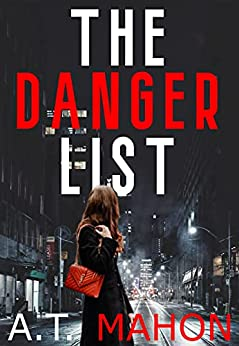 The Danger List by [A.T. Mahon]