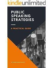 Public Speaking Strategies: A Practical Guide (Career Book 10)