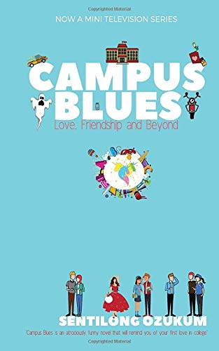 Campus Blues: Love, Friendship and Beyond