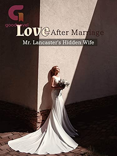 Love After Marriage: Mr. Lancaster's Hidden Wife: Book 2 (English Edition)