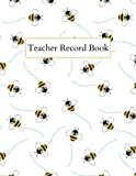Teacher Record Book: Teacher Grade Book, Gradebook for Teachers, Class Record Book, Teacher Gifts, Bumblebee Cover Design.